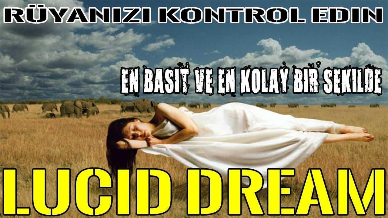 Lucid dream nedir Bilinçli rüya görmek mümkün mü Deneyimi ve teknikleri nelerdir Rüyalarınızı rüyada olduğunuzun bilincinde ve kontrol tamamen sizde