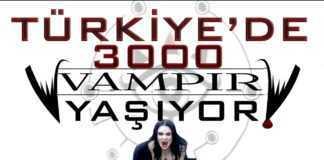 Türkiye'de 3000 Gerçek Vampir
