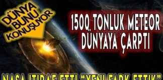 MUCİZE KIYAMET TEĞET GEÇTİ! 1500 Tonluk Meteor