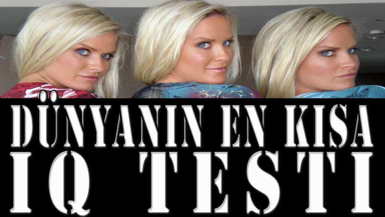 Dünya'nın en kısa IQ TESTİ 3 SORU! IQ ve zeka testleri internette oldukça popüler. Testimiz kendisine IQ testi yapmak isteyenler için birebir. Beyin jimnastiği