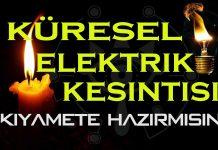 kuresel-elektrik-kesintisi-kiyamete-hazir-misin