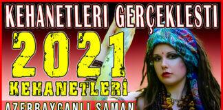 2021 Türkiye ve Dünya Kehanetleri - Azerbaycanlı Şaman Kahin