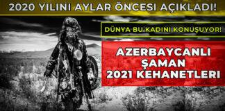 azerbaycanlı Şaman Bakmış Youtube kanalı 2021 kehanetleri