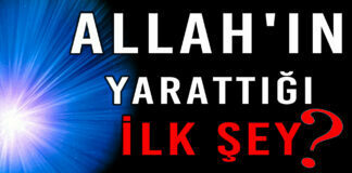 ALLAH'IN YARATTIĞI İLK ŞEY!